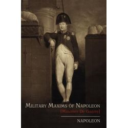 Military Maxims of Napoleon [Maximes de Guerre] by Napoleon, 9781614271130.