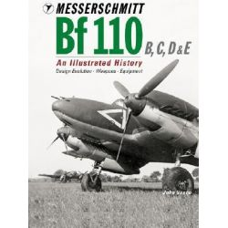 Messerschmitt Bf110 C, D and E, An Illustrated Study: Variants, Weapons, Equipment by John J. Vasco, 9781903223895.