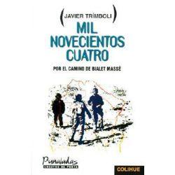 Mil Novecientos Cuatro Por El Camino de Bialet Masse, Por El Camino De Bialet Masse by Javier Trimboli, 9789505811878.
