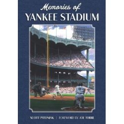 Memories of Yankee Stadium by Scott Pitoniak, 9781600780561.