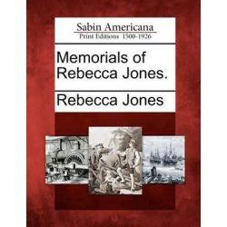 Memorials of Rebecca Jones. by Rebecca Jones, 9781275693272.