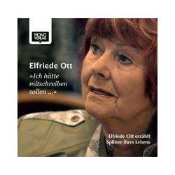 Hörbücher: Ich hätte mitschreiben sollen ...  von Elfriede Ott