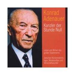 Hörbücher: Konrad Adenauer - Kanzler der Stunde Null, 1 Audio-CD  von Stefan Hackenberg