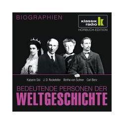 Hörbücher: Bedeutende Personen der Weltgeschichte: Kaiserin Sisi / J. D. Rockefeller / Bertha von Suttner / Carl Benz