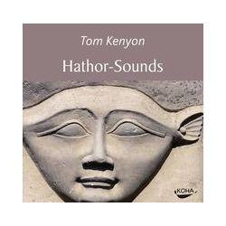 Hörbücher: Hathor-Sounds  von Tom Kenyon
