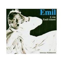Hörbücher: E wie Emil träumt, 1 Audio-CD  von Emil Steinberger