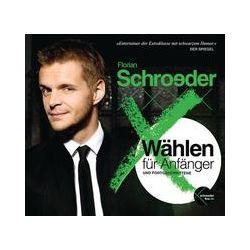 Hörbücher: Wählen für Anfänger und Fortgeschrittene  von Florian Schroeder