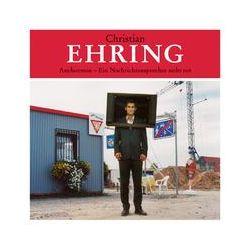 Hörbücher: Anchorman,ein Nachrichtensprecher sieht rot  von Christian Ehring