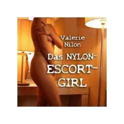 Hörbücher: Das Nylon-Escort-Girl - Erotischer Roman  von Valerie Nilon