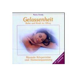 Hörbücher: Gelassenheit. Ruhe und Kraft im Alltag. CD  von Marita Hennig