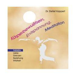 Hörbücher: Körperbewußtsein, Entspannung, Mediation  von Detlef Kappert