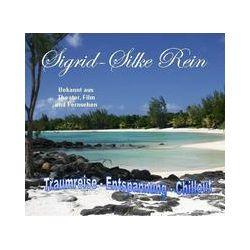 Hörbücher: Traumreise, Entspannung, Chillout, 1 Audio-CD  von Sigrid-Silke Rein