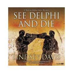 Hörbücher: See Delphi and Die  von Lindsey Davis