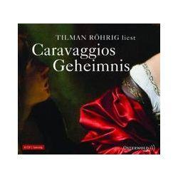 Hörbücher: Caravaggios Geheimnis  von Tilman Röhrig
