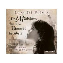 Hörbücher: Das Mädchen, das den Himmel berührte  von Luca Di Fulvio
