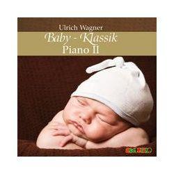 Hörbücher: Baby-Klassik: Piano II  von Ulrich Wagner von Ulrich Wagner