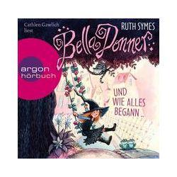 Hörbücher: Bella Donner und wie alles begann ...  von Ruth Symes