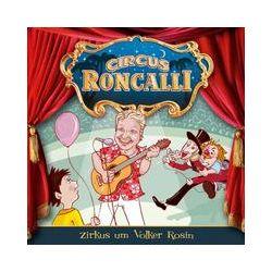 Hörbücher: Circus Roncalli Zirkusgeschichten 01: Zirkus um Volker Rosin