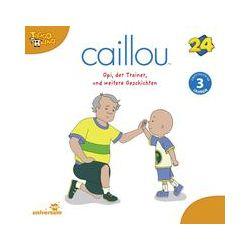 Hörbücher: Caillou 24: Opi, der Trainer und weitere Geschichten