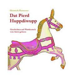 Hörbücher: Dat Pierd Huppdiwupp  von Heinrich Hannover