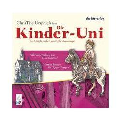 Hörbücher: Die Kinder-Uni 3. Warum bauten Ritter Burgen? / Warum erzählen wir Geschichten? CD  von Ulla Steuernagel, Ulrich Janssen