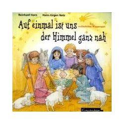Hörbücher: Auf einmal ist uns der Himmel ganz nah. CD  von Reinhard Horn, Hans-Jürgen Netz