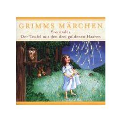 Hörbücher: Sterntaler; Der Teufel mit den drei goldenen Haaren, 1 Audio-CD  von Wilhelm Grimm