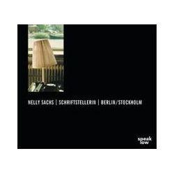 Hörbücher: Nelly Sachs, Schriftstellerin, Berlin/Stockholm  von Nelly Sachs