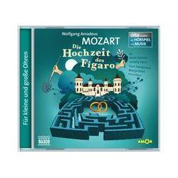 Hörbücher: Mozart: Die Hochzeit des Figaro  von Wolfgang Amadeus Mozart