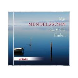 Hörbücher: Mit Mendelssohn die Stille finden  von Felix Mendelssohn Bartholdy