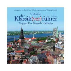 Hörbücher: Der Klassik(ver)führer, Sonderband Wagner: Der fliegende Holländer  von Sven Friedrich