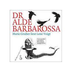 Hörbücher: Dr alde Barbarossa  von Lene Voigt