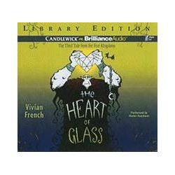 Hörbücher: The Heart of Glass  von Vivian French