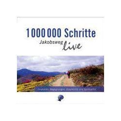 Hörbücher: 1 000 000 Schritte - Jakobsweg live  von Ludwig Mödl, Elisabeth Graf, Raimund Joos