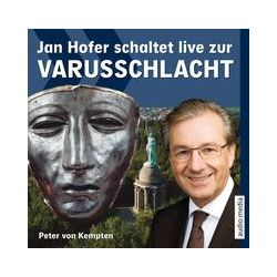 Hörbücher: Jan Hofer schaltet live zur Varusschlacht  von Peter Kempten