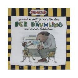Hörbücher: Janosch Erzählt Grimms Märchen:Der Däumling U.A.  von Janosch