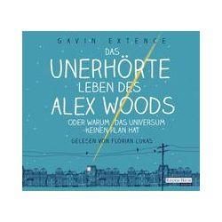 Hörbücher: Das unerhörte Leben des Alex Woods oder warum das Universum keinen Plan hat  von Gavin Extence