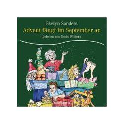 Hörbücher: Advent fängt im September an  von Evelyn Sanders von Corinna Zimber