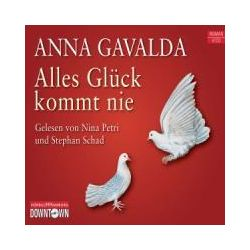 Hörbücher: Alles Glück kommt nie  von Anna Gavalda