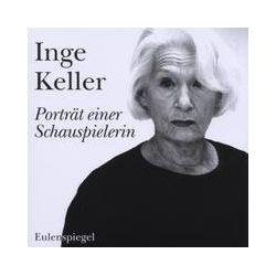 Hörbücher: Inge Keller - Porträt einer Schauspielerin. CD  von Inge Keller