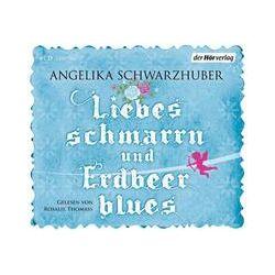 Hörbücher: Liebesschmarrn und Erdbeerblues  von Angelika Schwarzhuber