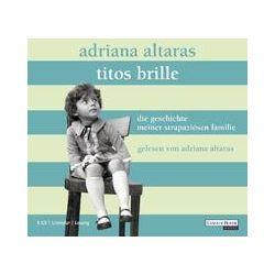 Hörbücher: Titos Brille. Die Geschichte meiner strapaziösen Familie  von Adriana Altaras