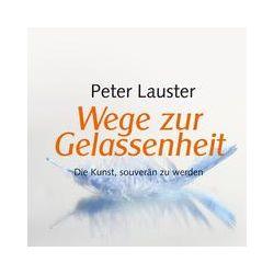 Hörbücher: Wege zur Gelassenheit (DAISY)  von Peter Lauster