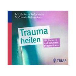 Hörbücher: Trauma heilen  von Cornelia Dehner-Rau, Luise Reddemann