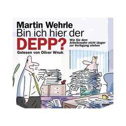 Hörbücher: Bin ich hier der Depp?  von Martin Wehrle