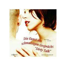 """Hörbücher: Die Kunst des schmutzigen Gesprächs """"Dirty Talk"""". CD  von Joe Toro, Alexa Adore"""