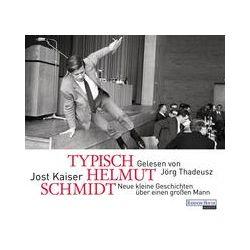 Hörbücher: Typisch Helmut Schmidt  von Jost Kaiser