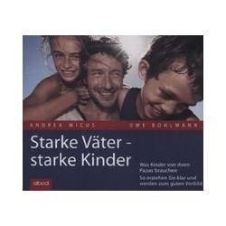 Hörbücher: Starke Väter - starke Kinder, 4 Audio-CDs  von Uwe Bohlmann, Andrea Micus