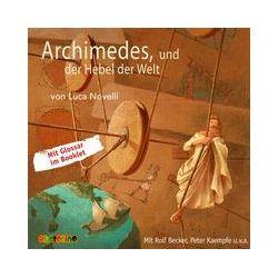 Hörbücher: Archimedes und der Hebel der Welt  von Luca Novelli