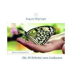 Hörbücher: Die 10 Schritte zum Loslassen  von August Höglinger